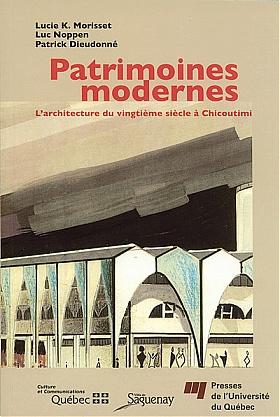 Patrimoines modernes – L'architecture du vingtième siècle à Chicoutimi
