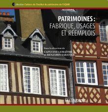 3 - Patrimoine et patrimonialisation : fabrique, usage et réemploi