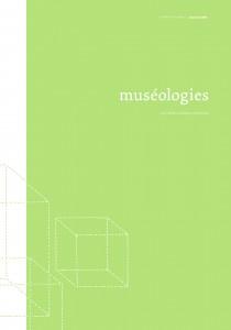 Muséologies. Les cahiers d'études supérieures. vol.4 n.1