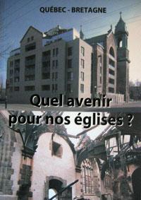De l'avenir (civil) des églises du Québec. Quel avenir pour nos églises ?