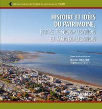5 - Histoire et idées du patrimoine. Entre régionalisation et mondialisation