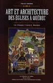 Foi et Patrie - Art et architecture des Églises à Québec
