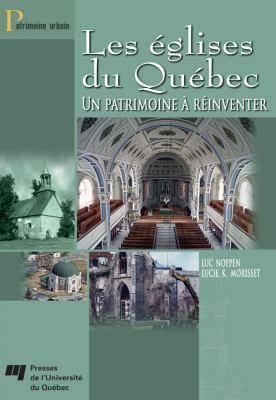 Les églises du Québec - Un patrimoine à réinventer