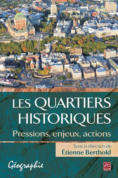 Les quartiers historiques: pressions, enjeux, actions.