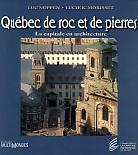 Québec de roc et de pierres - La capitale en architecture