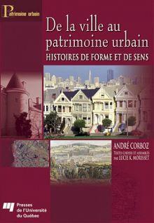 De la ville au patrimoine urbain. Histoires de forme et de sens