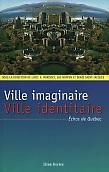 Ville imaginaire / Ville identitaire - Échos de Québec